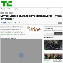 LeWeb: Stribe's plug and play social networks – with a differenc