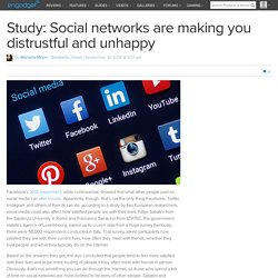 Study: Social networks are making you distrustful and unhappy