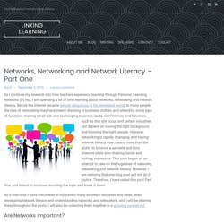 Networks, Networking and Network Literacy – Part One – Linking Learning