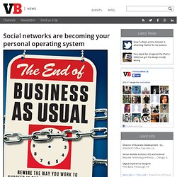 Social networks are becoming your personal operating system