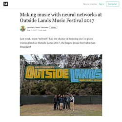 Making music with neural networks at Outside Lands Music Festival 2017