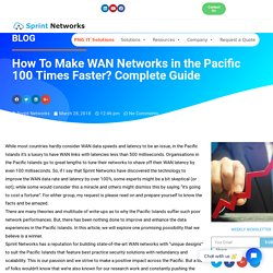 How To Make WAN Networks in the Pacific 100 Times Faster? Complete Guide - Sprint Networks