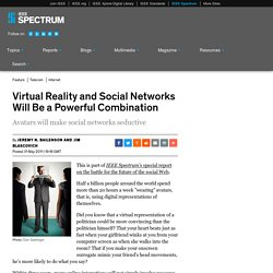 Virtual Reality and Social Networks Will Be a Powerful Combination