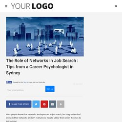 The Role of Networks in Job Search : Tips from a Career Psychologist in Sydney - Career Focus