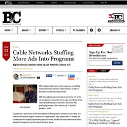 Cable Networks Stuffing More Ads Into Programs