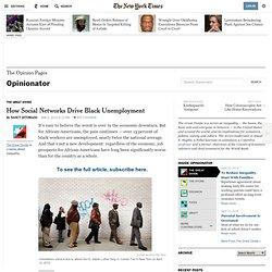 How Social Networks Drive Black Unemployment