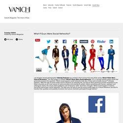 What If Guys Were Social Networks? — Vanichi Magazine