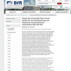 BFR 01/10/12 Studie der Universität Caen ist kein Anlass für eine Neubewertung von Glyphosat und gentechnisch verändertem Mais N