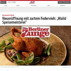 """Neueröffnung mit zartem Federvieh: """"Walid Speisemeisterei"""""""