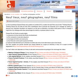 Neuf lieux, neuf géographes, neuf films