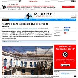 Neuf mois dans la prison la plus délabrée de France