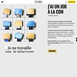 """""""J'ai un job à la con"""" : neuf salariés racontent leur boulot vide de sens"""
