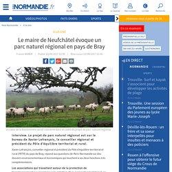 Le maire de Neufchâtel évoque un parc naturel régional en pays de Bray