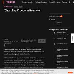 """""""Ghost Light"""" de John Neumeier - ARTE Concert"""