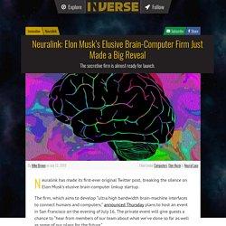 Neuralink: Elon Musk's Elusive Brain-Computer Firm Just Made a Big Reveal
