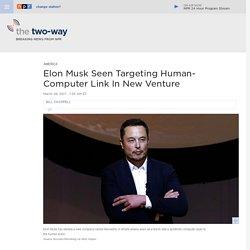 Elon Musk's Neuralink Venture Seen As Targeting Human-Computer Link