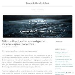 Milieu militant, colère, neuroatypicité : mélange explosif dangereux