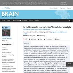 Do children really recover better? Neurobehavioural plasticity after early brain insult