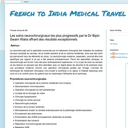 French to India Medical Travel: Les soins neurochirurgicaux les plus progressifs par le Dr Bipin Swarn Walia offrant des résultats exceptionnels