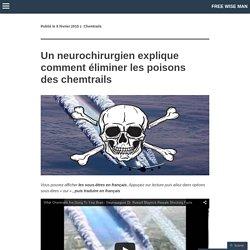 Un neurochirurgien explique comment éliminer les poisons des chemtrails