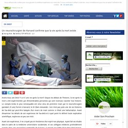 Un neurochirurgien de Harvard confirme que la vie après la mort existe