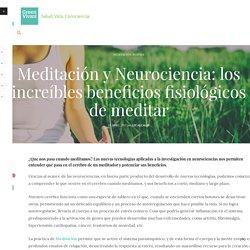 Meditación y Neurociencia: los increíbles beneficios fisiológicos de meditar - Green Vivant