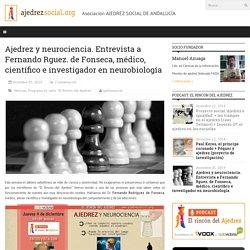 Ajedrez y neurociencia. Entrevista a Fernando Rguez. de Fonseca, médico, científico e investigador en neurobiología