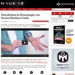 O teu cerebro fai maxia: Video de neurociencia e neuromaxia con Susana Martinez Conde