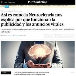 Así es como la Neurociencia nos explica por qué funcionan la publicidad y los anuncios virales