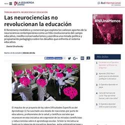 Las neurociencias no revolucionan la educación