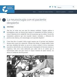 La neurocirugía con el paciente despierto - Cuaderno de Cultura Científica