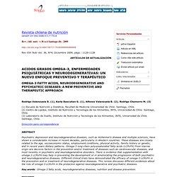 Revista chilena de nutrición - ACIDOS GRASOS OMEGA-3, ENFERMEDADES PSIQUIÁTRICAS Y NEURODEGENERATIVAS: UN NUEVO ENFOQUE PREVENTIVO Y TERAPÉUTICO