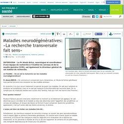 Maladies neurodégénératives: «La recherche transversale fait sens»