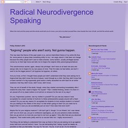 "Radical Neurodivergence Speaking: ""forgiving"" people who aren't sorry. Not gunna happen."