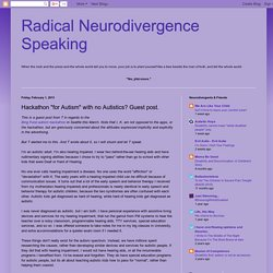 "Radical Neurodivergence Speaking: Hackathon ""for Autism"" with no Autistics? Guest post."