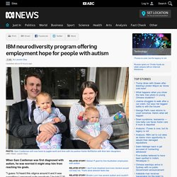 IBM neurodiversity program offering employment hope for people with autism