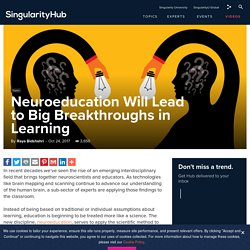 Neuroeducation Will Lead to Big Breakthroughs in Learning