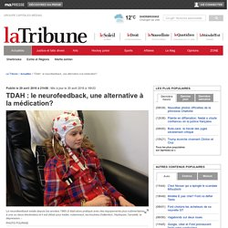 TDAH : le neurofeedback, une alternative à la médication?