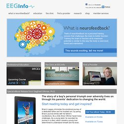 EEG Info - What is Neurofeedback?, Find a Neurofeedback provider, Clinical Training courses, EEG Biofeedback, Newsletter, EEG Institute, Therapeutic Applications