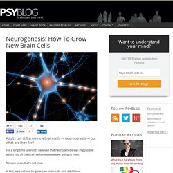 Neurogenesis: How To Grow New Brain Cells