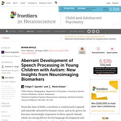 Aberrant Development of Speech Processing in Young Children with Autism: New Insights from Neuroimaging Biomarkers