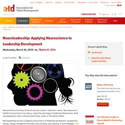Neuroleadership: Applying Neuroscience to Leadership Development