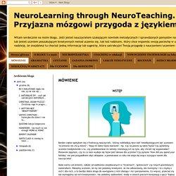 NeuroLearning through NeuroTeaching. Przyjazna mózgowi przygoda z językiem obcym.: MÓWIENIE