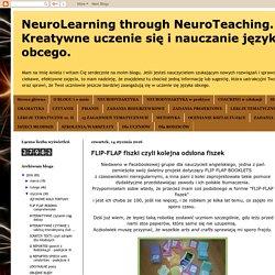 NeuroLearning through NeuroTeaching. Kreatywne uczenie się i nauczanie języka obcego. : FLIP-FLAP fiszki czyli kolejna odsłona fiszek