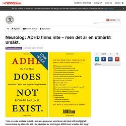 Neurolog: ADHD finns inte – men det är en utmärkt ursäkt. - KMR
