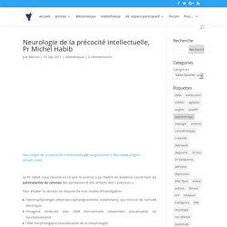 Neurologie de la précocité intellectuelle, Pr Michel Habib