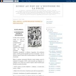 ECHEC AU FOU ou L'HISTOIRE DE LA FOLIE: XIX e SIECLE : LA NEUROLOGIE CONTRE LA PSYCHOLOGIE