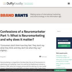 Confessions of a Neuromarketer: What is Neuromarketing