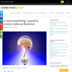 Le neuromarketing : quand la science s'allie au Business