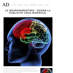 Le Neuromarketing : Quand la publicité vous manipule. - Alan DEDOBBELER
